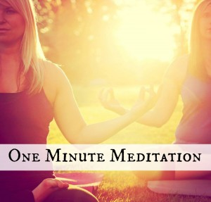 One Minute Meditation